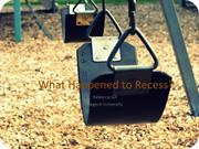 What Happened to Recess?