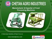 Food Processing Machines by Chetan Agro Industries, Rajkot