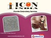 Hand Embroidery Services by Icon India, Mumbai