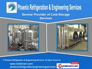 Cold Rooms by Phoenix Refrigeration & Engineering Services, Pune