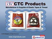 Elastic Tape & Thread by CTC Products, Surat