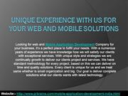 Unique Experience With us For Your Web and Mobile Solutions