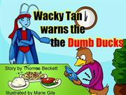 Wacky Tan Warns the Dumb Ducks