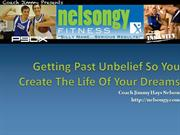Getting Past Unbelief So You Create The Life Of Your Dreams