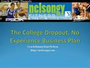 The College Dropout, No Experience Business Plan