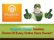 Magento Design Solution - Choice Of Every Online Store Owner