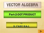 Vector Algebra-2 DOT PRODUCT