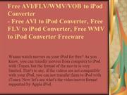Free AVI,FLV,WMV,VOB to iPod Converter Convert AVI,WMV,FLV,VOB to iPod