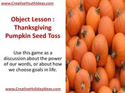 Object Lesson - Thanksgiving - Pumpkin Seed Toss