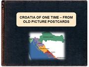 CROATIA OF ONE TIME - FROM OLD PICTURE POSTCARDS