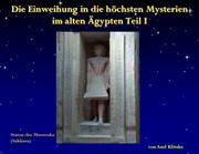 Die Einweihung in die Mysterien Teil I