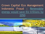Crown Capital Eco Management Indonesia Fraud  Renewable energy would s