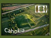 Cahokia (Mysterious Civilization)