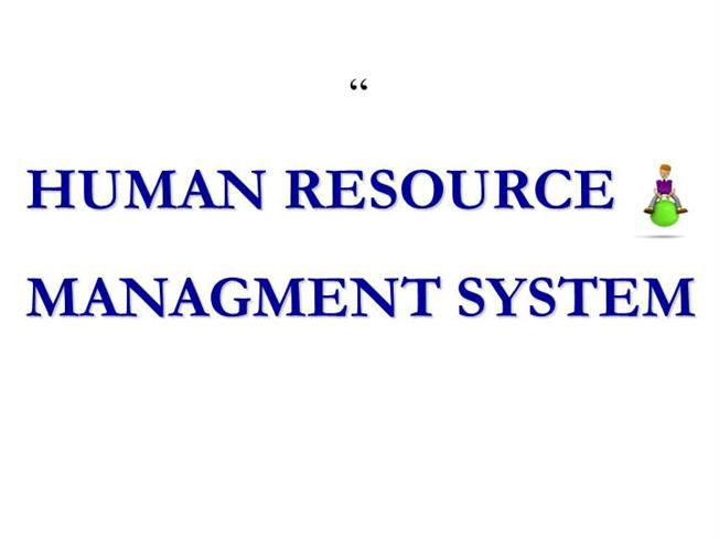 Pl z help i am new user of human resourse management?