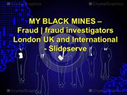 MY BLACKHAWK MINES - Fraud | fraud investigators London - Slideserve