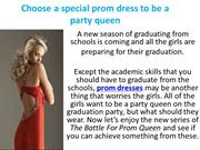 Choose a special prom dress to be a party queen