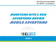 Monetizing with a new Advertising Medium Mobile Advertising