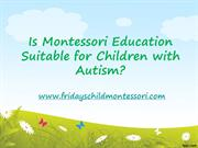 Is Montessori Education Suitable for Children with Autism