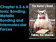 6.3 and 6.4 Ionic, intermolecular forces and metallic bonding new
