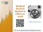 Medical Devices Market in China to 2018 Market Research Report