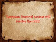 'European financial centres will survive the crisis' – redgage