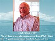Dedication to Wally from Patti Rubin