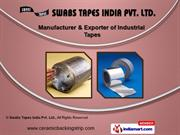 Industrial Tapes by Swabs Tapes India P Ltd., Thane