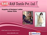 Designer Ladies Suits by RAB Textile Pvt. Ltd., Delhi