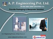 Packing & Filling Machines by A. P. Engineering Pvt. Ltd., Navi Mumbai