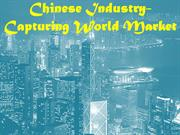 Chinese Industry - Capturing World Market