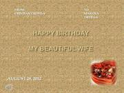 HAPPY BIRTHDAY  MY BEAUTIFUL WIFE -AUGUST 28 2012