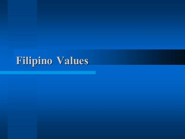 Culture Filipino Values Filipino Values |authorstream