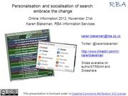 Personalisation and socialisation of search:embrace the change
