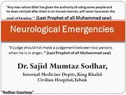 Neurological Emergencies by: Dr, Sajid Mumtaz Sodhar