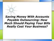 Saving Money With Accounts Payable Outsourcing How Much Should Paying