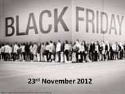 Black Friday 2012 Celebrations and Specials!
