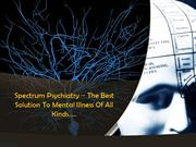 Spectrum Psychiatry – The Best Solution To Mental Illness