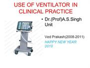 USE OF VENTILATOR IN CLINICAL PRACTICE 1