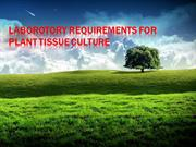 LABOROTORY REQUIREMENTS FOR PLANT TISSUE CULTURE