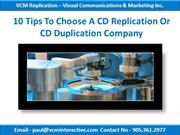 10 Tips To Choose A CD Replication Or CD Duplication Company