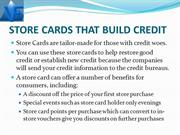 STORE CARDS THAT BUILD CREDIT PPT
