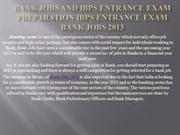 Bank Jobs and IBPS Entrance Exam Preparation Bank Jobs 2013