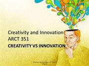 4Creativity and Innovation Lecture - Creativity vs innovation