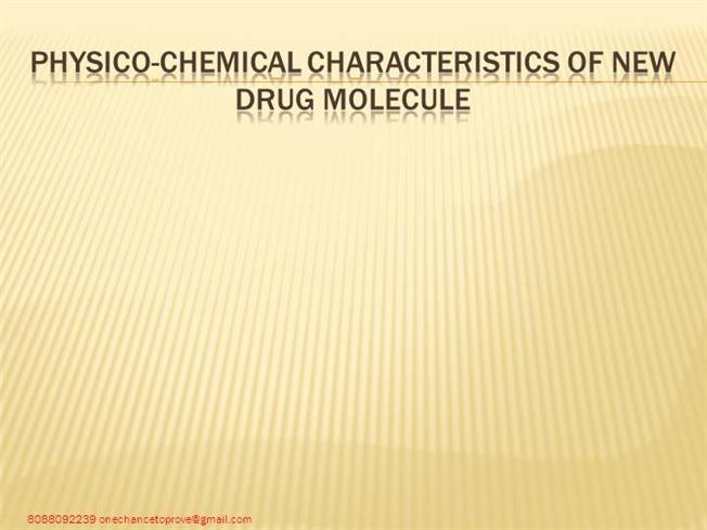 Physicochemical Characteristics of New Drug Molecule