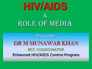 MK HIV  AIDS and  Media by Dr Munawar Khan SACP