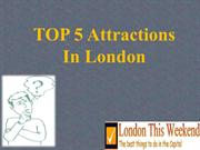 TOP 5 Attractions in London_London This Weekend