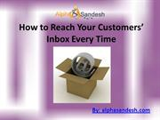 How to Reach Your Customers' Inbox Every Time.ppt