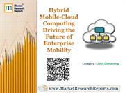 Hybrid Mobile-Cloud Computing Driving the Future of Enterprise Mobilit