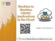 Machine to Machine (M2M) Applications in the Cloud