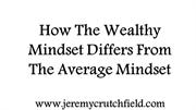 How The Wealthy Mindset Differs From The Average Mindset